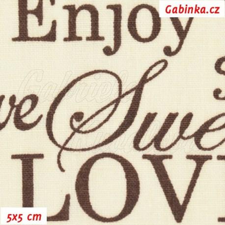 Plátno, Nápisy LOVE Enjoy Sweet hnědé na smetanové, 5x5 cm